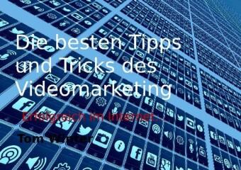 Die besten Tipps und Tricks des Videomarketing