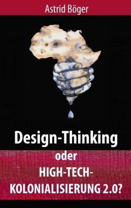 Design-Thinking oder High-Tech-Kolonialisierung 2.0?