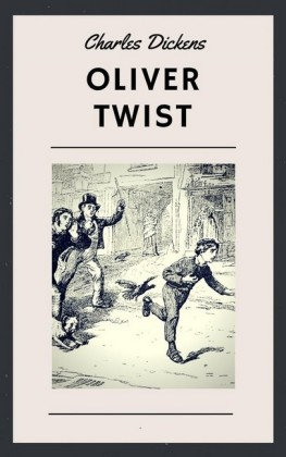 Charles Dickens: Oliver Twist (English Edition)