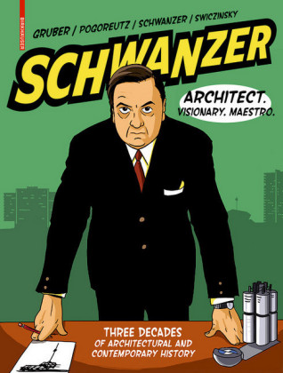 Schwanzer - Architect. Visionary. Maestro.