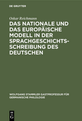 Das nationale und das europäische Modell in der Sprachgeschichtsschreibung des Deutschen