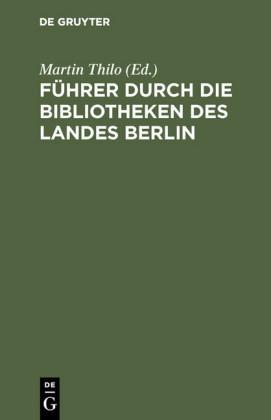 Führer durch die Bibliotheken des Landes Berlin