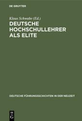 Deutsche Hochschullehrer als Elite