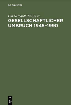 Gesellschaftlicher Umbruch 1945-1990