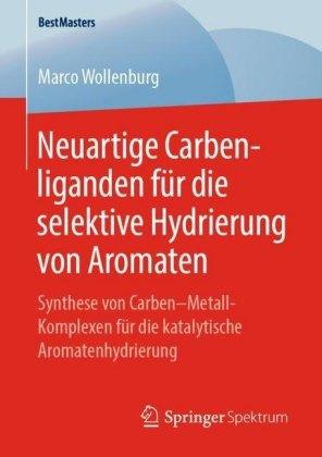Neuartige Carbenliganden für die selektive Hydrierung von Aromaten