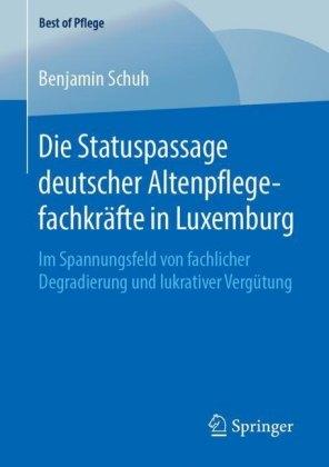 Die Statuspassage deutscher Altenpflegefachkräfte in Luxemburg