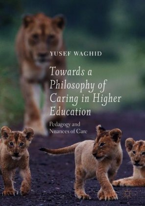 Towards a Philosophy of Caring in Higher Education