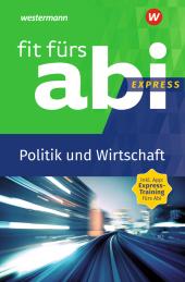 Fit fürs Abi Express - Politik und Wirtschaft