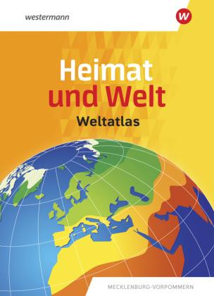 Heimat und Welt Weltatlas Mecklenburg-Vorpommern