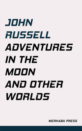 Adventures in the Moon and Other Worlds