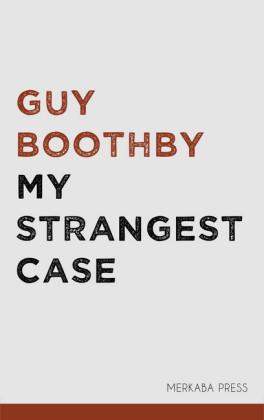 My Strangest Case