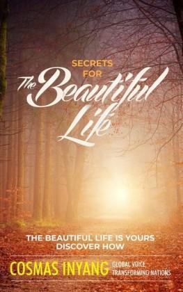 Secrets For The Beautiful Life