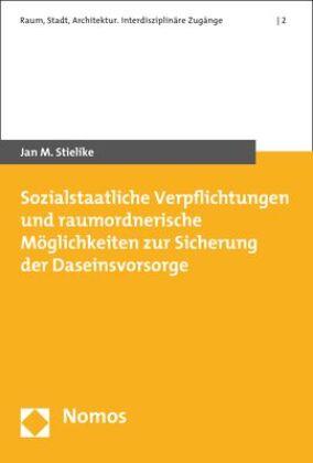 Sozialstaatliche Verpflichtungen und raumordnerische Möglichkeiten zur Sicherung der Daseinsvorsorge