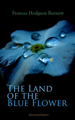 The Land of the Blue Flower (Illustrated Edition)