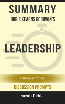 Summary: Doris Kearns Goodwin's Leadership