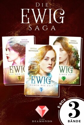 Alle drei Bände der romantischen Ewig-Saga in einer E-Box! (Die Ewig-Saga )