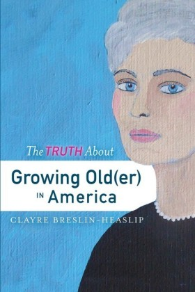 The Truth About Growing Old(er) in America
