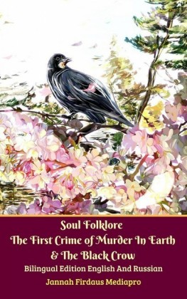 Soul Folklore The First Crime of Murder In Earth And The Black Crow Bilingual Edition English and Russian