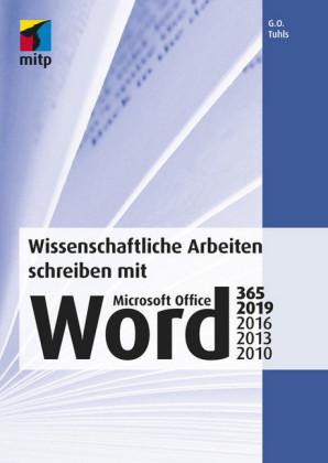 Wissenschaftliche Arbeiten schreiben mit Microsoft Office Word 365, 2019, 2016, 2013, 2010