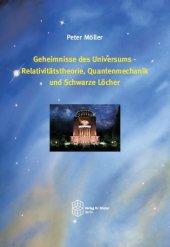Geheimnisse des Universums - Relativitätstheorie, Quantenmechanik und Schwarze Löcher
