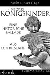 Die zwei Königskinder - Eine historische Ballade aus Ostfriesland