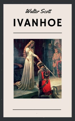 Walter Scott: Ivanhoe (English Edition)