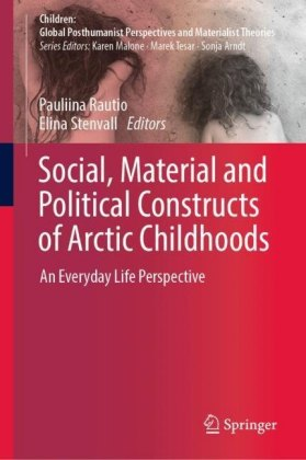 Social, Material and Political Constructs of Arctic Childhoods