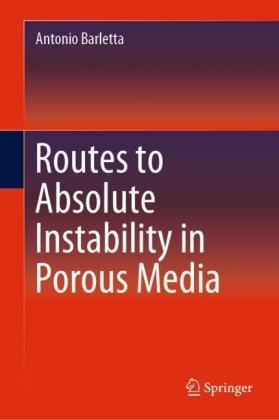 Routes to Absolute Instability in Porous Media
