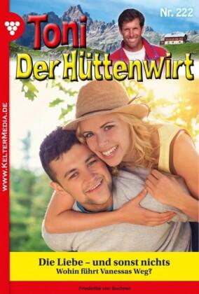 Toni der Hüttenwirt 222 - Heimatroman