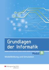 Grundlagen der Informatik - Modul 9: Modellbildung und Simulation