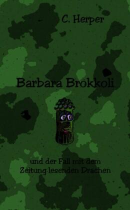 Barbara Brokkoli und der Fall mit dem Zeitung lesenden Drachen