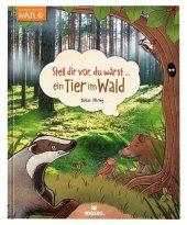 Stell dir vor, du wärst...ein Tier im Wald Cover