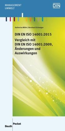 DIN EN ISO 14001:2015 - Vergleich mit DIN EN ISO 14001:2009, Änderungen und Auswirkungen