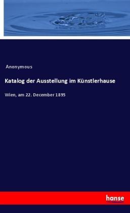 Katalog der Ausstellung im Künstlerhause