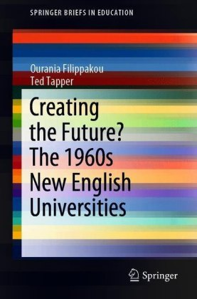 Creating the Future? The 1960s New English Universities