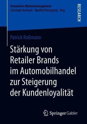 Stärkung von Retailer Brands im Automobilhandel zur Steigerung der Kundenloyalität