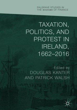 Taxation, Politics, and Protest in Ireland, 1662-2016