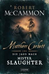 MATTHEW CORBETT und die Jagd nach Mister Slaughter