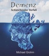 Demenz - schleichender Verfall