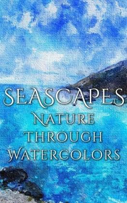 Seascapes - Nature through Watercolors