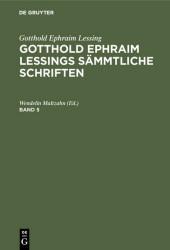 Gotthold Ephraim Lessing: Gotthold Ephraim Lessings Sämmtliche Schriften. Band 5