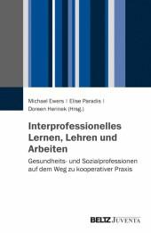 Interprofessionelles Lernen, Lehren und Arbeiten