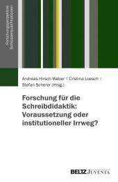 Forschung für die Schreibdidaktik: Voraussetzung oder institutioneller Irrweg?