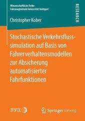 Stochastische Verkehrsflusssimulation auf Basis von Fahrerverhaltensmodellen zur Absicherung automatisierter Fahrfunktionen