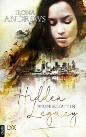 Hidden Legacy - Wilde Schatten