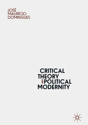 Critical Theory and Political Modernity