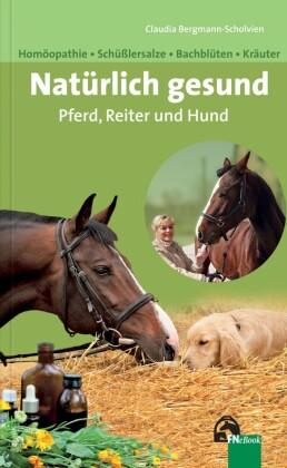 Natürlich gesund. Pferd, Reiter und Hund