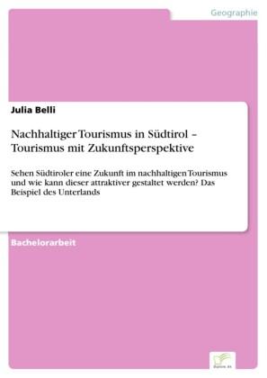 Nachhaltiger Tourismus in Südtirol - Tourismus mit Zukunftsperspektive
