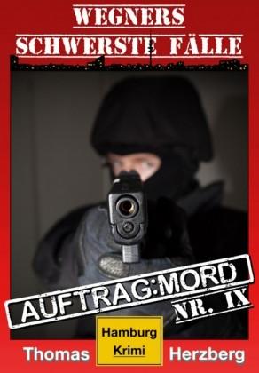 Auftrag: Mord - Wegners schwerste Fälle (9. Teil)