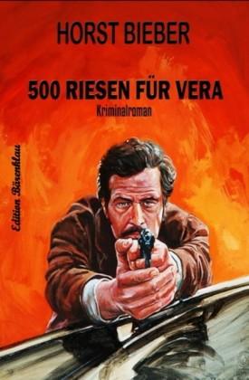 500 Riesen für Vera